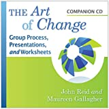 The Art of Change: Group Process, Presentations, and Worksheets (0764818686) by Reid, John