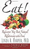 img - for Eat!: Rediscover Your Best Natural Relationship with Food book / textbook / text book