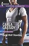 Lone Wolf Standing (Harlequin Romantic Suspense\Men of Wolf Creek)