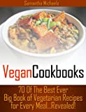 70 Of The Best Ever Big Book of Vegetarian Recipes for Every Meal...Revealed! (70 Of The Best Ever Recipes...Revealed)
