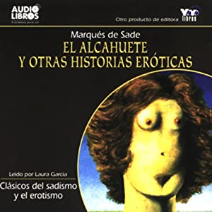 El Alcahuete y Otras Historias Eroticas [The Procurer and Other Erotic Stories] (Texto Completo) | [Marques de Sade]
