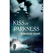 Kiss of Darkness | [Loribelle Hunt]