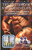 Testosterone Steroid Cycles: including the Ultimate Sustanon 250 Cycle