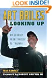 Art Briles: Looking Up: My Journey from Tragedy to Triumph