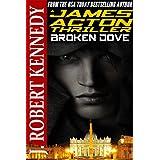 Broken Dove (A James Acton Thriller, Book #3)by J. Robert Kennedy