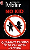 img - for No Kid: Quarante Raisons De NE Pas Avoir D'Enfants (French Edition) book / textbook / text book