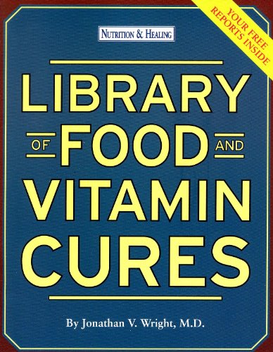 Library of Food and Vitamin Cures (Nutrition & Healing)