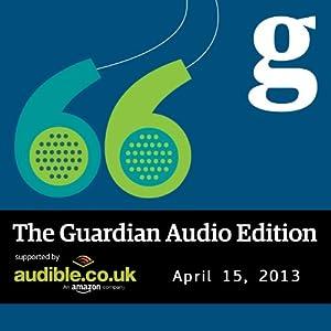 The Guardian, April 15, 2013 Periodical