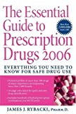 img - for The Essential Guide to Prescription Drugs 2006: Everything You Need To Know For Safe Drug Use by James J. Rybacki (2006-01-03) book / textbook / text book