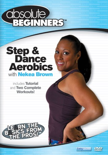 Absolute Beginners Fitness: Step and Dance Aerobics Workout for Weight Loss & Toning