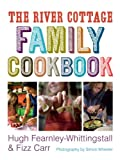  : The River Cottage Family Cookbook &#40;River Cottage Cookbook&#41;