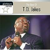 The Best of T.D. Jakes: Platinum Series