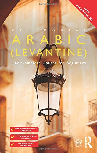 Colloquial Arabic (Levantine): The Complete Course for Beginners (Colloquial Series)