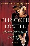 Dangerous Refuge: A Novel (006227192X) by Lowell, Elizabeth