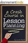 A Crash Course in Lesson Planning: Le...