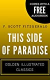 Image of This Side of Paradise: Golden Illustrated Classics (Comes with a Free Audiobook)