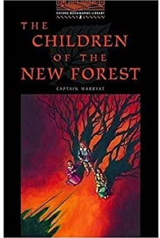 The Children of the New Forest: Stage 2: 700 Headwords (Oxford Bookworms)