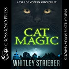 Cat Magic (       UNABRIDGED) by Whitley Strieber Narrated by Maria Marquis