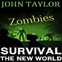 Zombies: Survival: The New World, Book 1 Audiobook by John Taylor Narrated by Sean Wybrant