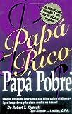 Papá Rico Papá Pobre: Lo que enseñan los ricos a sus hijos sobre el dinero -- ¡que los pobres y la clase media no hacen! (Rich Dad's) (Spanish Edition) (044667995X) by Kiyosaki, Robert T.