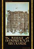 img - for Manuale di papirologia ercolanese (Testi e studi / Universita degli studi di Lecce, Dipartimento di filologia classica e medioevale) (Italian Edition) book / textbook / text book