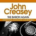 The Baron Again: The Baron Series, Book 3 Audiobook by John Creasey Narrated by Carl Prekopp