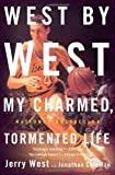 West by West: My Charmed, Tormented Life (0316053503) by West, Jerry