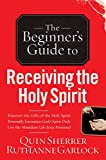 img - for Beginner's Guide to Receiving the Holy Spirit, The book / textbook / text book