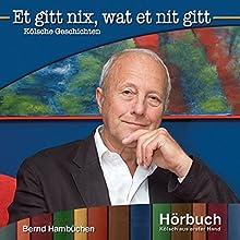 Et gitt nix, wat et nit gitt: Kölsche Geschichten Hörbuch von Bernd Hambüchen Gesprochen von: Bernd Hambüchen