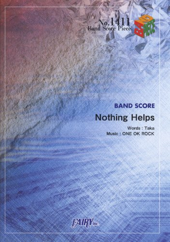 Band piece 1411 Nothing Helps/ONE OK ROCK (BAND SCORE PIECE)