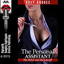 The Personal Assistant: The MILF and the Lawyer (       UNABRIDGED) by Roxy Rhodes Narrated by D Rampling