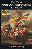 The War of American Independence 1775-1783 (Modern Wars) (034057626X) by Conway, Stephen