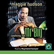Looking for Mr. Big | [Maggie Hudson]