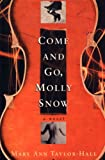 img - for Come and Go, Molly Snow: A Novel (Kentucky Voices) book / textbook / text book