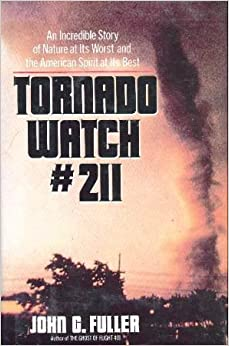 Tornado Watch Number 211: John Grant Fuller: 9780688065904: Amazon.com