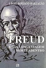 Freud e sua longa viagem morte adentro