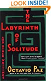 The Labyrinth of Solitude: The Other Mexico, Return to the Labyrinth of Solitude, Mexico and the United States, the Philanthropic Ogre