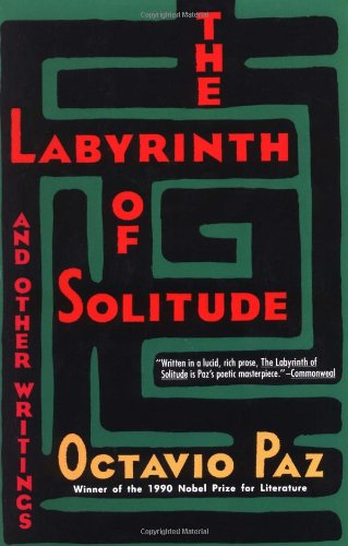 The Labyrinth of Solitude: The Other Mexico, Return to...