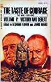 img - for The Taste of Courage - The War, 1939-1945, Vol. V: Victory and Defeat book / textbook / text book