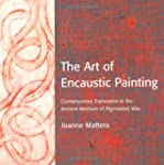 The Art of Encaustic Painting: Contem...