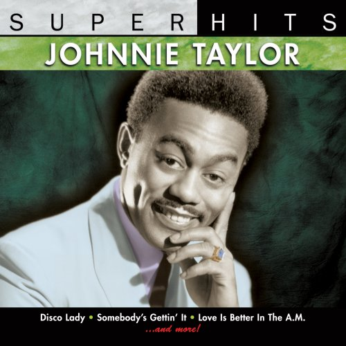Johnnie Taylor - Johnnie Taylor: Super Hits - Zortam Music