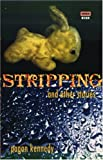 Stripping + Other Stories (High Risk Books) (1852423226) by Kennedy, Pagan