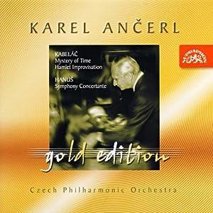Karel Ancerl Gold Edition Vol.11. Kabelác - Mystery of Time - Hamlet Improvisation; Hanus - Symphony Concertante