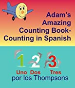 Adam's Amazing Counting Book Counting in Spanish (Adam the Little Airplane)