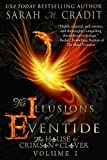 The Illusions of Eventide: The House of Crimson and Clover Volume 1 | A Witches Romance