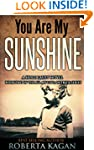 You Are My Sunshine: A Novel Of The H...