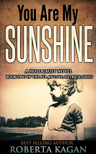 You Are My Sunshine: A Novel Of The Holocaust by Roberta Kagan ebook deal