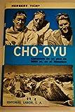 img - for Cho Oyu: conquista de un pico de 8000 metros em el Himalaya book / textbook / text book