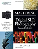 Mastering Digital SLR Photography, Second Edition