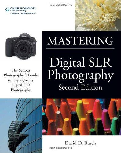 Mastering Digital SLR Photography, Second Edition